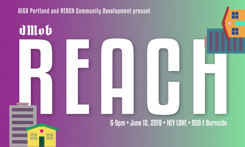 dMob: REACH | Hey Love | AIGA Portland