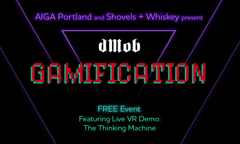 dMob: GAMIFICATION | AIGA Portland